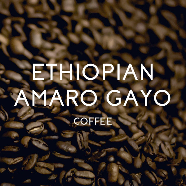 Ethiopian Amaro Gayo Coffee - Organic & Fair Trade Certified