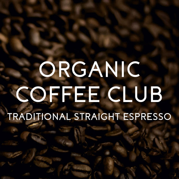 Organic Coffee Club Traditional Straight Espresso - Organic & Fair Trade Certified