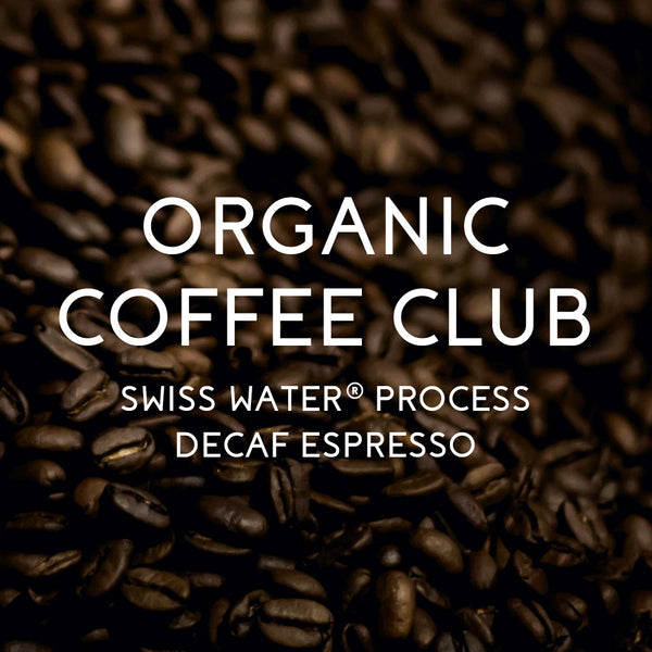 Organic Coffee Club SWISS WATER® Process Decaf Espresso - Organic, Fair Trade, and SWISS WATER® Process Certified