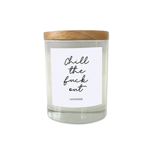 Chill the fuck out - Anxiety Candle