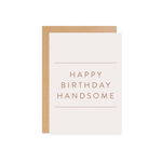 Happy Birthday Handsome - Colour