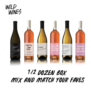 Mix and Match your fave wines! Half Doz