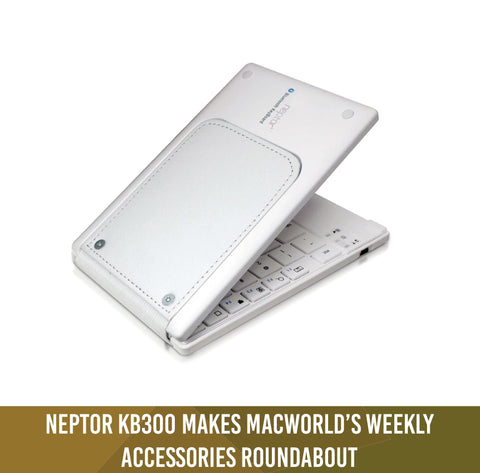 Neptor KB300 Makes Macworld's Weekly Accessories Roundabout (Apr.30.2013)