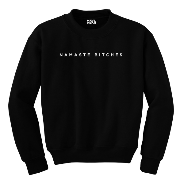 MAYL Wear - Sweatshirt, Namaste Bitches - Black