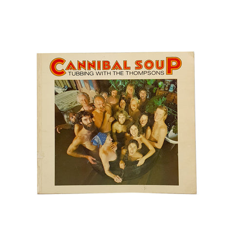 Cannibal Soup: Tubbing with the Thompsons
