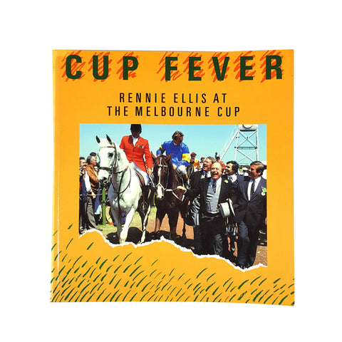 Cup Fever : Rennie Ellis at the Melbourne Cup