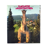 Fantastic Architecture: Personal and Eccentric Visions by Michael Schuyt and Joost Elffers