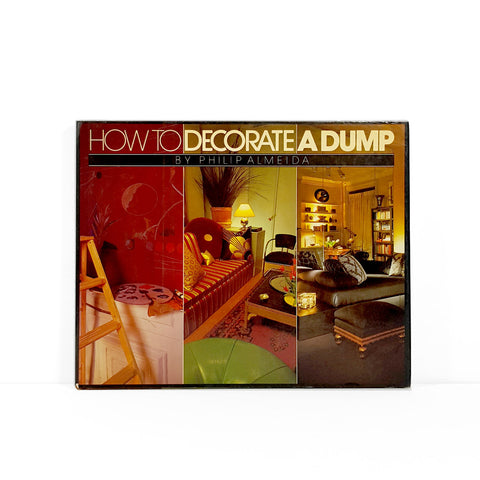 How to Decorate a Dump