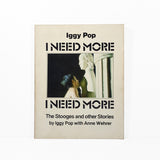Iggy Pop: I Need More I Need More