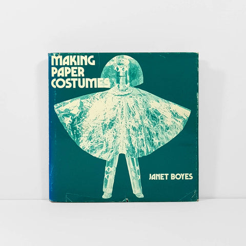 Making Paper Costumes by Janet Boyes