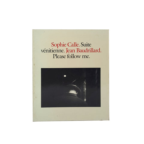 Suite Venitienne / Please Follow me by Sophie Calle and Jean Baudrillard