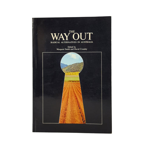 The Way Out: Radical Alternatives in Australia