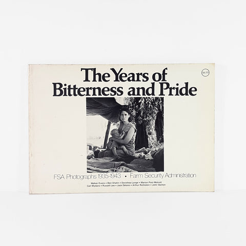 The Years of Bitterness and Pride: FSA Photographs 1935 – 1943