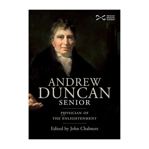 Andrew Duncan Senior: Physician of the Enlightenment