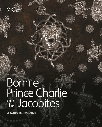 Bonnie Prince Charlie and the Jacobites: A Souvenir Guide