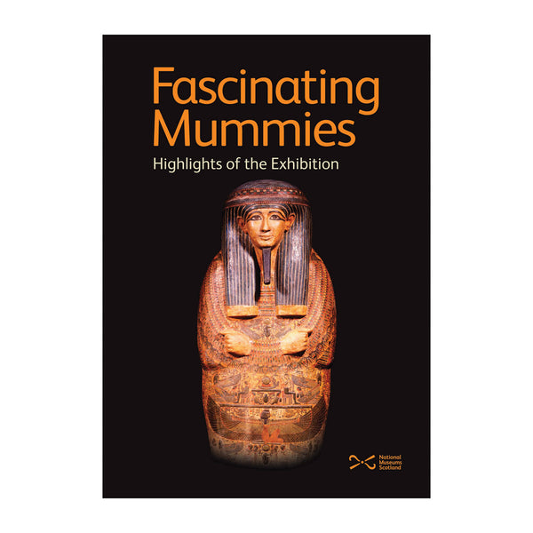 Fascinating Mummies: Highlights of the Exhibition