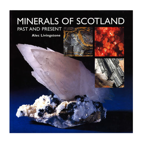 Minerals of Scotland: Past and Present