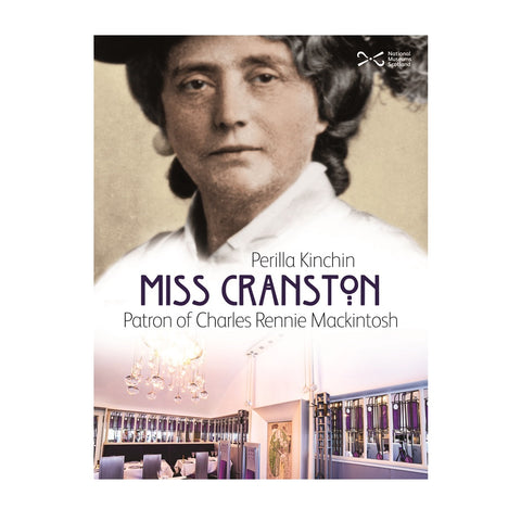 Miss Cranston: Patron of Charles Rennie Mackintosh