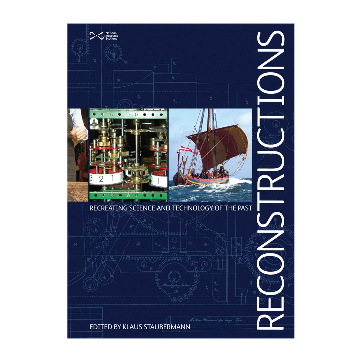 Science Technology: Reconstructions: Recreating Science And Technology Of The