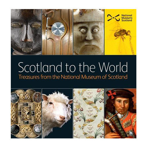 Scotland to the World: Treasures from the National Museum of Scotland