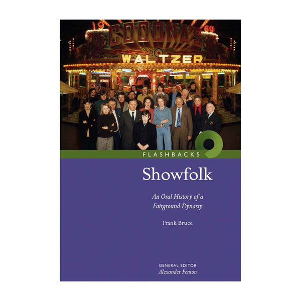 Showfolk: an Oral History of a Fairground Dynasty