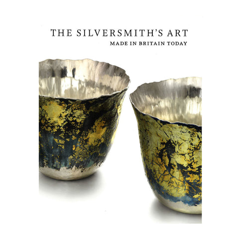 The Silversmith's Art: Made in Britain Today