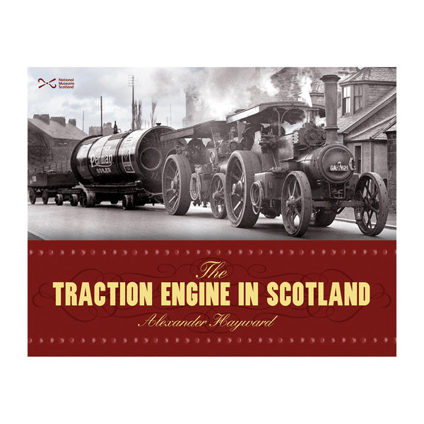 The Traction Engine in Scotland - Paperback