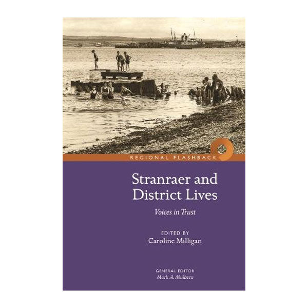 Stranraer and District Lives: Voices in Trust
