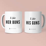 I Like Her Buns / I like his Guns - Valentine's Mug Set
