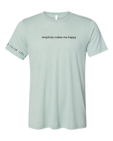 SIMPLICITY MAKES ME HAPPY T-SHIRT UNISEX