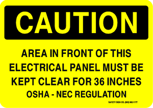 CAUTION AREA IN FRONT OF THIS ELECTRICAL PANEL MUST BE KEPT CLEAR FOR 36 INCHES OSHA NEC REGULATION