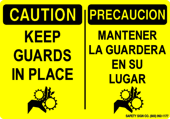 CAUTION KEEP GUARDS IN PLACE (SYMBOL) - PRECAUCION MANTENER LA GUARDERA EN SU LUGER (SYMBOL)