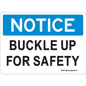 NOTICE BUCKLE UP FOR SAFETY SIGN