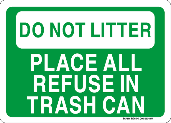 DO NOT LITTER PLACE ALL REFUSE IN TRASH CANS (SIGN)