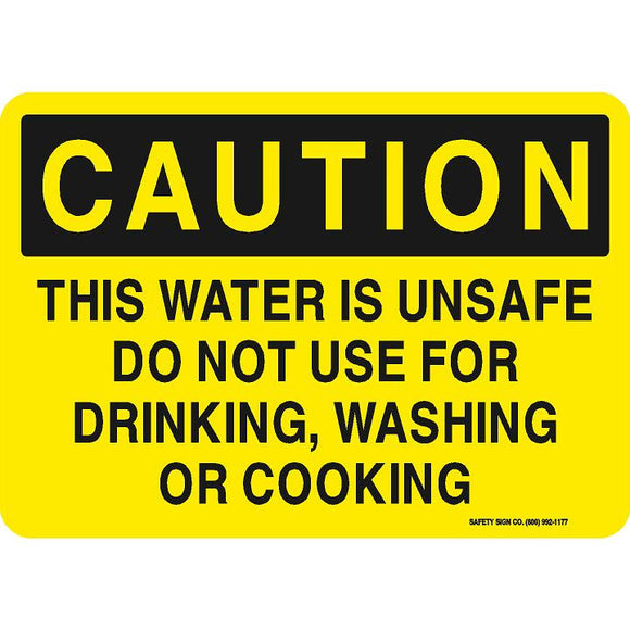 CAUTION THIS WATER IS UNSAFE DO NOT USE FOR DRINKING, WASHING OR COOKING