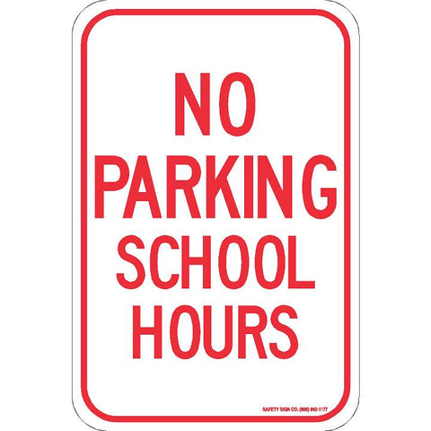 NO PARKING SCHOOL HOURS SIGN
