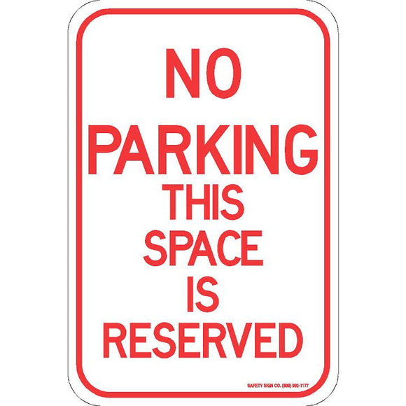 NO PARKING THIS SPACE IS RESERVED SIGN