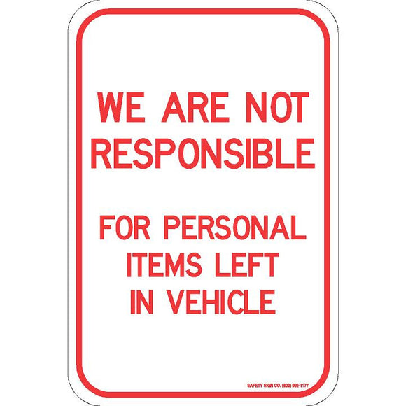 WE ARE NOT RESPONSIBLE FOR PERSONAL ITEMS LEFT IN VEHICLE SIGN