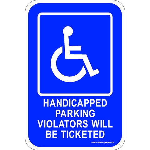 ADA HANDICAPPED PARKING VIOLATORS WILL BE TICKETED SIGN (WITH GRAPHIC)