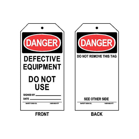 DANGER - DEFECTIVE EQUIPMENT DO NOT USE - SIGNED BY - DATE (DO NOT REMOVE THIS TAG - ON BACK)