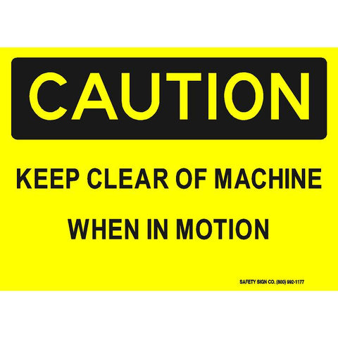 CAUTION KEEP CLEAR OF MACHINE WHEN IN MOTION (STALAR® Vinyl Press On)