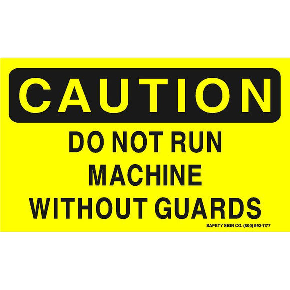 CAUTION DO NOT RUN MACHINE WITHOUT GUARDS  (STALAR® Vinyl Press On)