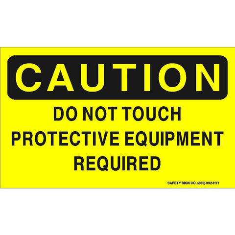 CAUTION DO NOT TOUCH PROTECTIVE EQUIPMENT REQUIRED (STALAR® Vinyl Press On)