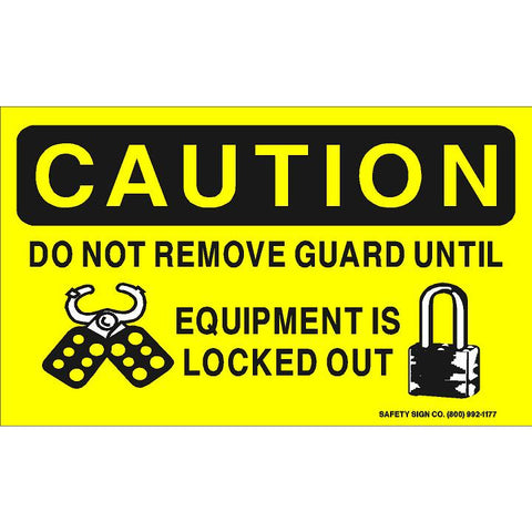 CAUTION DO NOT REMOVE GUARD UNTIL EQUIPMENT IS LOCKED OUT (STALAR® Vinyl Press On)