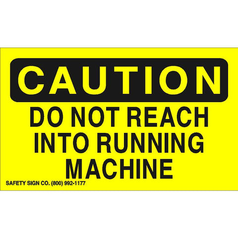 CAUTION DO NOT REACH INTO RUNNING MACHINE (STALAR® Vinyl Press On)