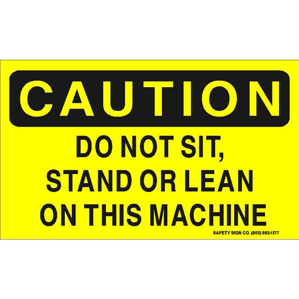 Caution Do Not Sit Stand Or Lean On This Machine Stalar