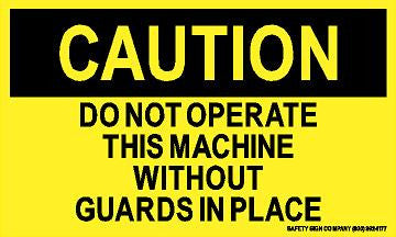 CAUTION DO NOT OPERATE THIS MACHINE WITHOUT GUARDS IN PLACE (STALAR® Vinyl Press On)