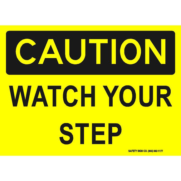 CAUTION WATCH YOUR STEP (STALAR® Vinyl Press On)