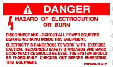 DANGER HAZARD OF ELECTROCUTION OR BURN DISCONNECT AND  LOCKOUT ALL POWER SOURCES BEFORE WORKING INSIDE  THIS EQUIPMENT.  ELECTRICITY IS DANGEROUS TO WORK WITH.  EXERCISE CAUTION.  (STALAR® Vinyl Press On)