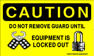 CAUTION DO NOT REMOVE GUARD UNTIL EQUIPMENT IS LOCKED OUT